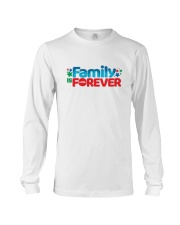 Family Is Forever T Shirt Long Sleeve Tee thumbnail