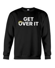 Mulvaney Get Over It Shirt Crewneck Sweatshirt thumbnail