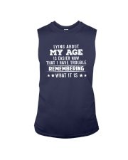 Lying About My Age Is Easier Now That Shirt Sleeveless Tee thumbnail