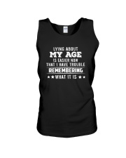 Lying About My Age Is Easier Now That Shirt Unisex Tank thumbnail
