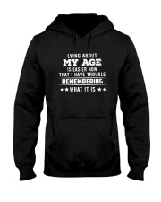 Lying About My Age Is Easier Now That Shirt Hooded Sweatshirt thumbnail
