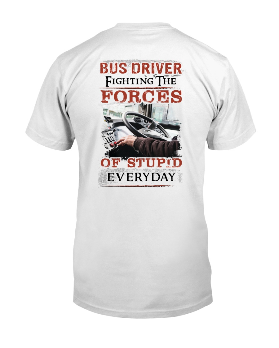 Bus Driver Fighting The Forces Of Stupid Shirt Classic T-Shirt