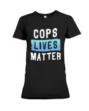 Cops Lives Matter Shirt Premium Fit Ladies Tee thumbnail