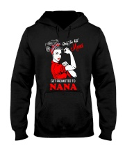 Only The Best Moms Get Promoted To Nana Shirt Hooded Sweatshirt thumbnail