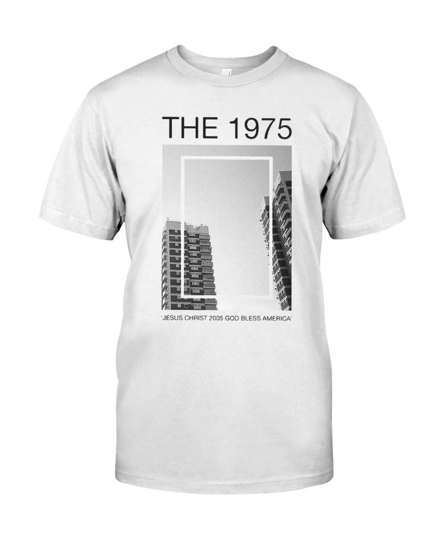 The 1975 Jesus Christ 2005 God Bless America Shirt Classic T-Shirt