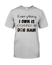 Everything I Own Is Covered In Dog Hair Shirt Classic T-Shirt tile