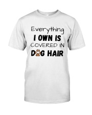 Everything I Own Is Covered In Dog Hair Shirt Classic T-Shirt front