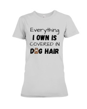 Everything I Own Is Covered In Dog Hair Shirt Premium Fit Ladies Tee thumbnail