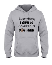 Everything I Own Is Covered In Dog Hair Shirt Hooded Sweatshirt thumbnail