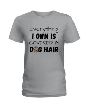 Everything I Own Is Covered In Dog Hair Shirt Ladies T-Shirt thumbnail