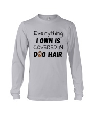 Everything I Own Is Covered In Dog Hair Shirt Long Sleeve Tee thumbnail
