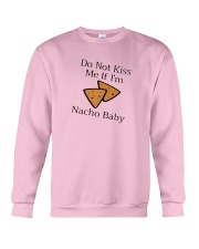 Do Not Kiss Me If I'm Nacho Baby Shirt Crewneck Sweatshirt tile