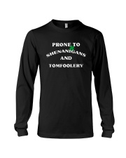 Prone To Shenanigans And Tomfoolery Shirt Long Sleeve Tee thumbnail