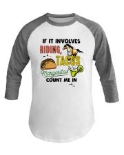 If It Involves Riding Tacos And Margaritas Shirt Baseball Tee thumbnail