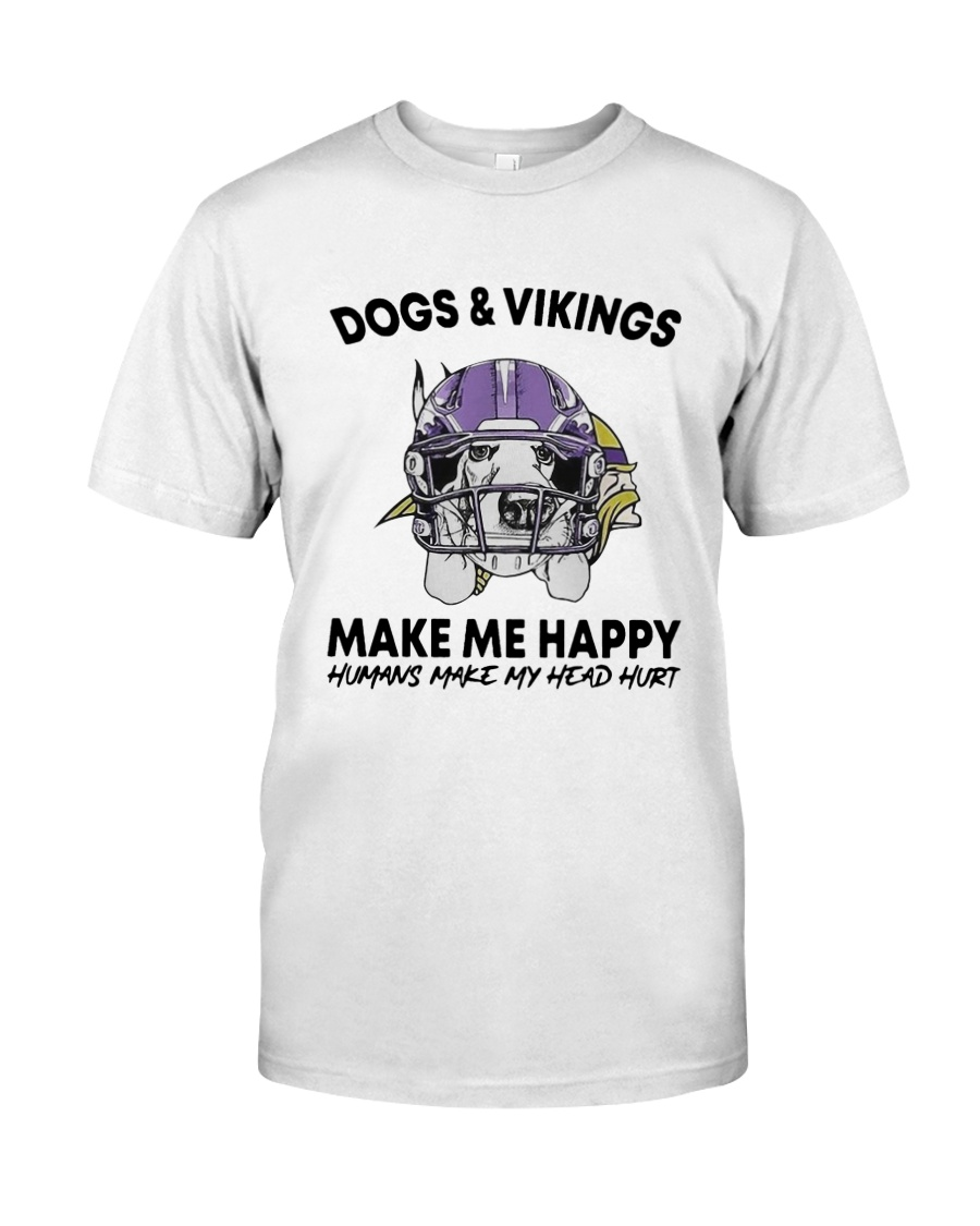 Dogs And Vikings Make Me Happy Humans Make Shirt Classic T-Shirt