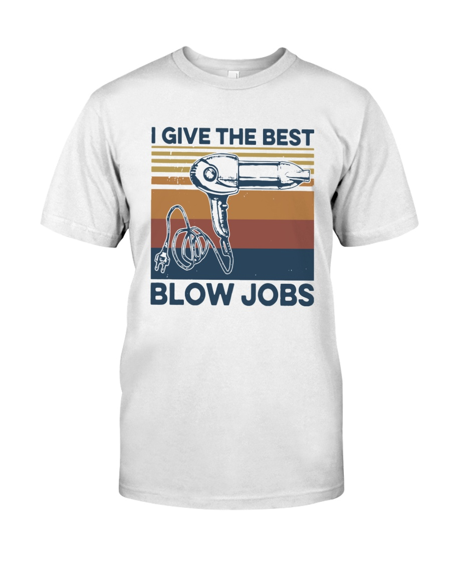 Vintage I Give The Best Blow Jobs Shirt Classic T-Shirt