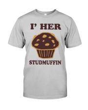 I'm Her Studmuffin Shirt Classic T-Shirt tile