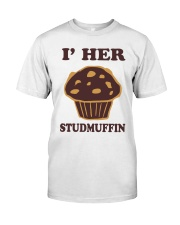 I'm Her Studmuffin Shirt Classic T-Shirt front