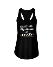 Be Nice To Me My Bestie Is Crazy Shirt Ladies Flowy Tank thumbnail