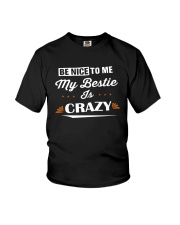 Be Nice To Me My Bestie Is Crazy Shirt Youth T-Shirt thumbnail
