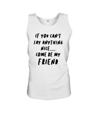 If You Can't Say Anything Nice Come Friend Shirt Unisex Tank thumbnail
