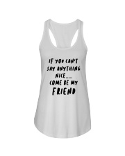If You Can't Say Anything Nice Come Friend Shirt Ladies Flowy Tank thumbnail
