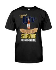 Miller Lite Helping Me Survive Quarantine Shirt Classic T-Shirt front