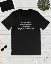 Established Longstanding Personal Friends Shirt Classic T-Shirt lifestyle-mens-crewneck-front-17
