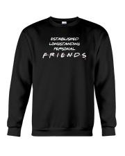 Established Longstanding Personal Friends Shirt Crewneck Sweatshirt thumbnail