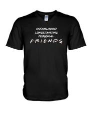 Established Longstanding Personal Friends Shirt V-Neck T-Shirt thumbnail