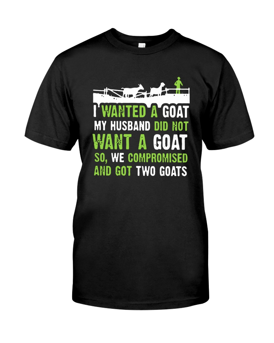 I Wanted A Goat My Husband Did Not Want Goat Shirt Premium Fit Mens Tee