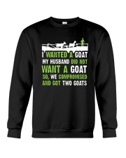I Wanted A Goat My Husband Did Not Want Goat Shirt Crewneck Sweatshirt thumbnail