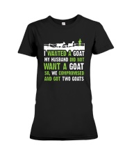I Wanted A Goat My Husband Did Not Want Goat Shirt Premium Fit Ladies Tee thumbnail