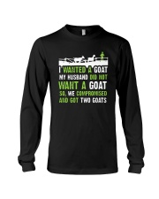 I Wanted A Goat My Husband Did Not Want Goat Shirt Long Sleeve Tee thumbnail
