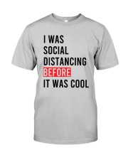 I Was Social Distancing Before It Was Cool Shirt Classic T-Shirt tile