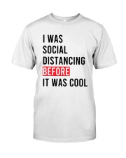 I Was Social Distancing Before It Was Cool Shirt Classic T-Shirt front