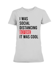 I Was Social Distancing Before It Was Cool Shirt Premium Fit Ladies Tee thumbnail
