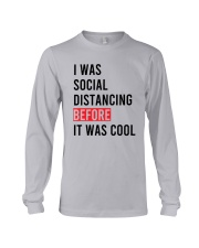 I Was Social Distancing Before It Was Cool Shirt Long Sleeve Tee thumbnail