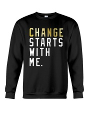 Change Starts With Me Shirt Crewneck Sweatshirt thumbnail