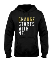 Change Starts With Me Shirt Hooded Sweatshirt thumbnail