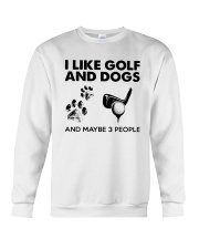 I Like Golf And Dogs And Maybe 3 People Shirt Crewneck Sweatshirt thumbnail