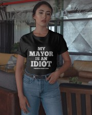 My Mayor Is An Idiot Shirt Classic T-Shirt apparel-classic-tshirt-lifestyle-05