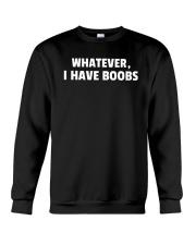 Whatever I Have Boobs Shirt Crewneck Sweatshirt thumbnail