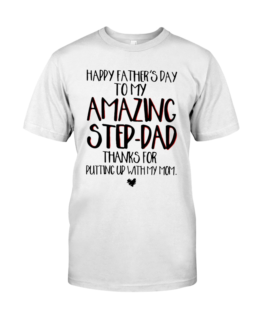 Happy Father's Day To My Amazing Step-dad Shirt Classic T-Shirt
