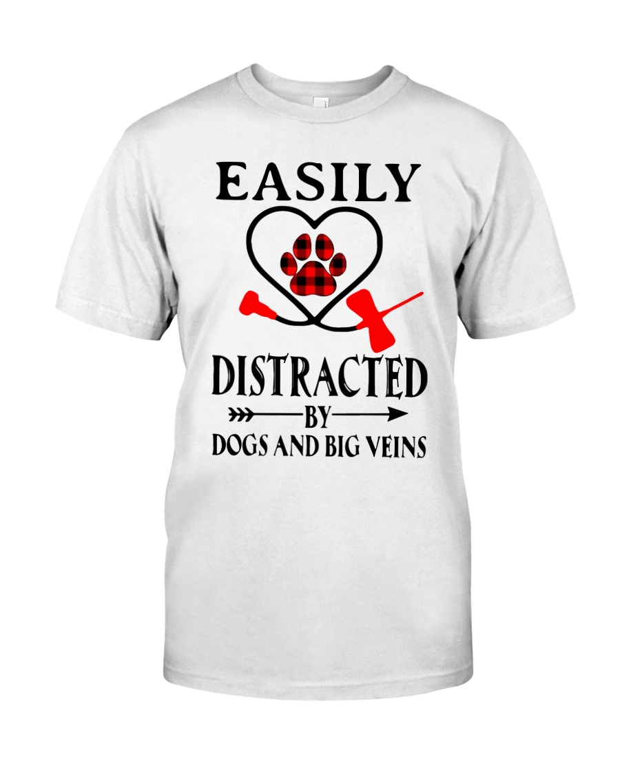 Easily Distracted By Dogs And Big Veins Shirt Classic T-Shirt