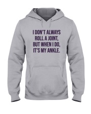 I Don't Always Roll A Joint But I Do Ankle Shirt Hooded Sweatshirt thumbnail
