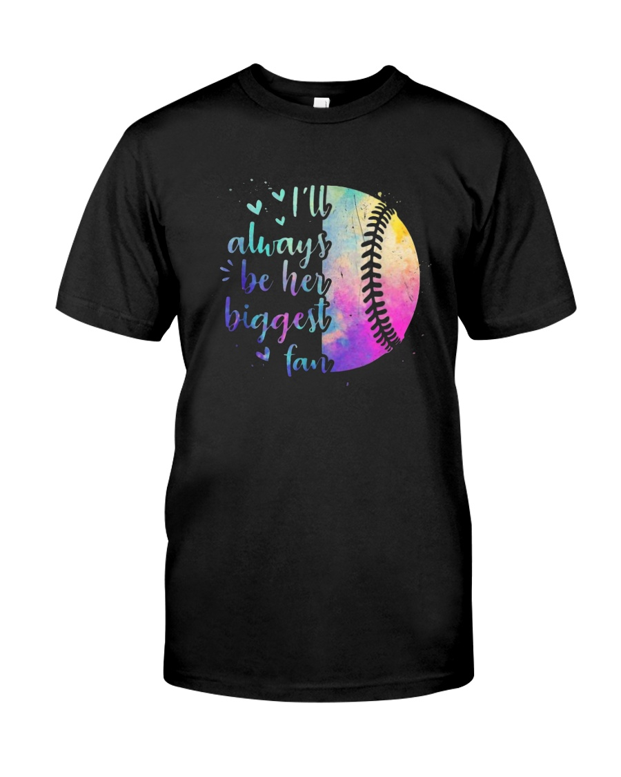 Softball I'll Always Be Her Biggest Fan Shirt Classic T-Shirt