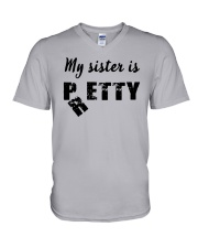 My Sister Is Pretty Petty Shirt V-Neck T-Shirt tile