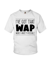 Ive Got That Wap Worst Anxiety Possible Shirt Youth T-Shirt thumbnail