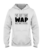 Ive Got That Wap Worst Anxiety Possible Shirt Hooded Sweatshirt thumbnail